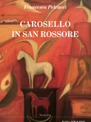 CAROSELLO IN SAN ROSSORE - Francesca Petrucci
