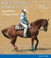 Equitazione Etologica Vol. III: Equilibrio e leggerezza