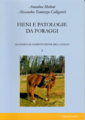 FIENI E PATOLOGIE DA FORAGGI - Annalina Molteni, Alessandra Tamiozzo Calligarich