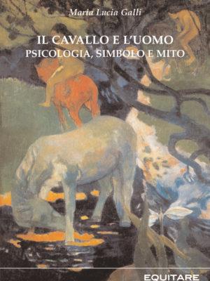 IL CAVALLO E L'UOMO - Maria Lucia Galli