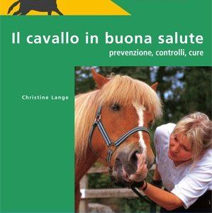 IL CAVALLO IN BUONA SALUTE - Christine Lange