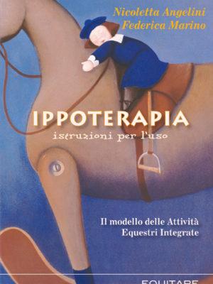 IPPOTERAPIA ISTRUZIONI PER L'USO - Nicoletta Angelini Federica Marino