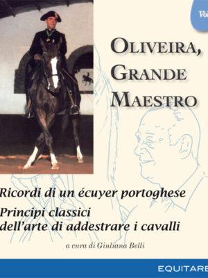 OLIVEIRA, GRANDE MAESTRO VOL I - Nuno Oliveira
