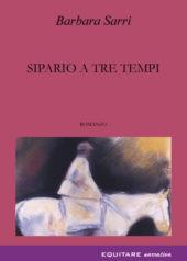 SIPARIO A TRE TEMPI - Barbara Sarri
