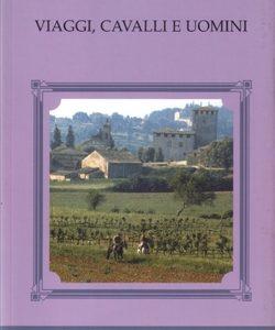 VIAGGI, CAVALLI E UOMINI - Giovanni Gamberini 1