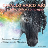 CAVALLO AMICO MIO - Daniela e Nives Manara