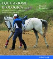 EQUITAZIONE ETOLOGICA Vol. II - Élisabeth de Corbigny
