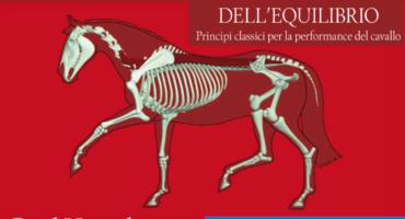 """NOVITA': """"Alla ricerca dell'equilibrio. Principi classici per la performance del cavallo"""" diGerd Heuschmann"""
